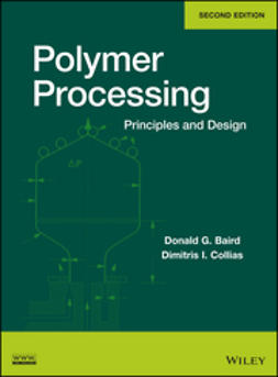 Baird, Donald G. - Polymer Processing: Principles and Design, e-kirja
