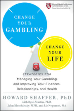 Shaffer, Howard - Change Your Gambling, Change Your Life: Strategies for Managing Your Gambling and Improving Your Finances, Relationships, and Health, ebook