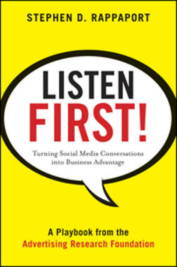 Rappaport, Stephen D. - Listen First!: Turning Social Media Conversations Into Business Advantage, ebook