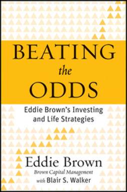 Brown, Eddie - Beating the Odds: Eddie Brown's Investing and Life Strategies, ebook