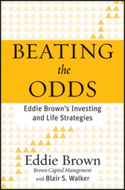 Brown, Eddie - Beating the Odds: Eddie Brown's Investing and Life Strategies, e-bok