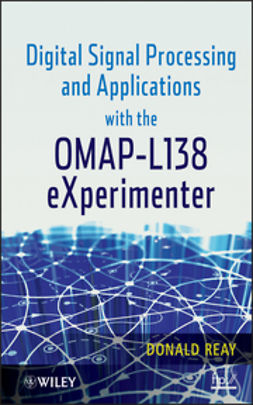 Reay, Donald - Digital Signal Processing and Applications with the OMAP- L138 eXperimenter, ebook