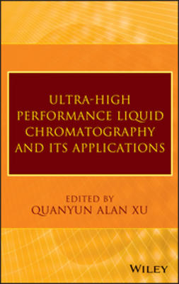 Xu, Q. Alan - Ultra-High Performance Liquid Chromatography and Its Applications, ebook