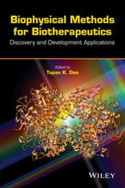 Das, Tapan K. - Biophysical Methods for Biotherapeutics: Discovery and Development Applications, ebook