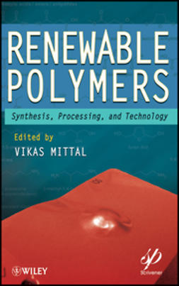 Mittal, Vikas - Renewable Polymers: Synthesis, Processing, and Technology, ebook