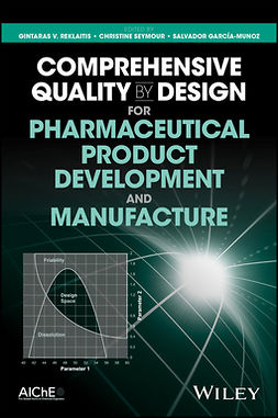 García-Munoz, Salvador - Comprehensive Quality by Design for Pharmaceutical Product Development and Manufacture, e-kirja