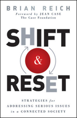 Reich, Brian - Shift & Reset: Strategies for Addressing Serious Issues in a Connected Society, ebook