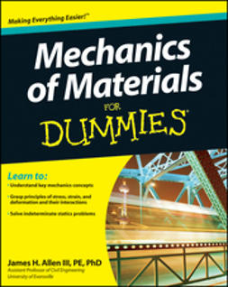 Allen, James H. - Mechanics of Materials For Dummies, ebook