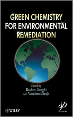 Sanghi, Rashmi - Green Chemistry for Environmental Remediation, ebook