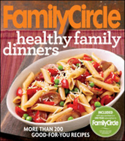 UNKNOWN - Family Circle Healthy Family Dinners, e-kirja