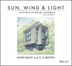 DeKay, Mark - Sun, Wind, and Light: Architectural Design Strategies, ebook