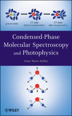 Kelley, Anne Myers - Condensed-Phase Molecular Spectroscopy and Photophysics, e-kirja