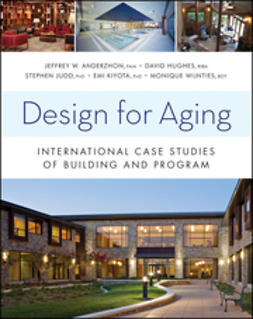 Anderzhon, Jeffrey W. - Design for Aging: International Case Studies of Building and Program, e-bok