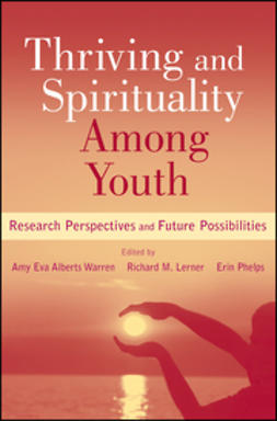 Warren, Amy Eva Alberts - Thriving and Spirituality Among Youth: Research Perspectives and Future Possibilities, ebook