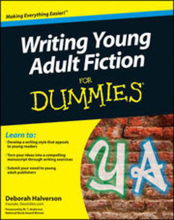 Halverson, Deborah - Writing Young Adult Fiction For Dummies<sup>?</sup>, ebook