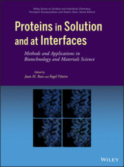 Piñeiro, Ángel - Proteins in Solution and at Interfaces: Methods and Applications in Biotechnology and Materials Science, ebook