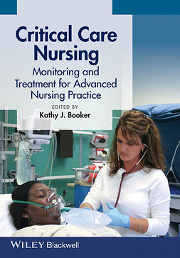 Booker, Kathy - Critical Care Nursing: Monitoring and Treatment for Advanced Nursing Practice, e-bok