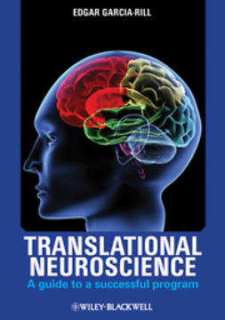 Garcia-Rill, Edgar - Translational Neuroscience: A Guide to a Successful Program, ebook