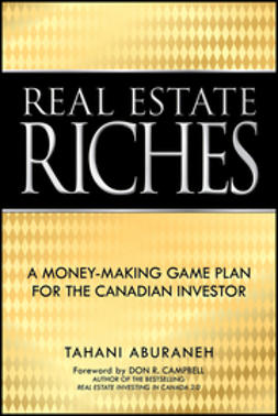 Aburaneh, Tahani - Real Estate Riches: A Money-Making Game Plan for the Canadian Investor, ebook