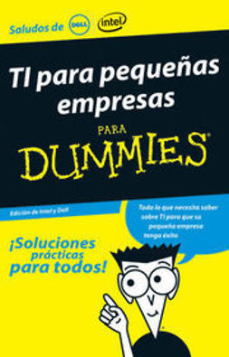Ball, Heather - TI para pequeñas empresas Para Dummies, ebook