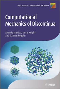 Munjiza, Antonio A - Computational Mechanics of Discontinua, ebook