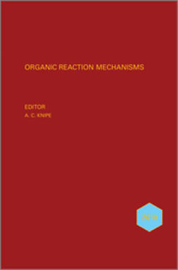 Knipe, A. C. - Organic Reaction Mechanisms, 2010, ebook