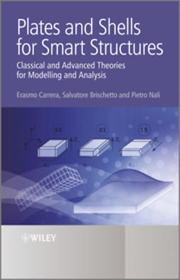 Carrera, Erasmo - Plates and Shells for Smart Structures: Classical and Advanced Theories for Modeling and Analysis, e-kirja