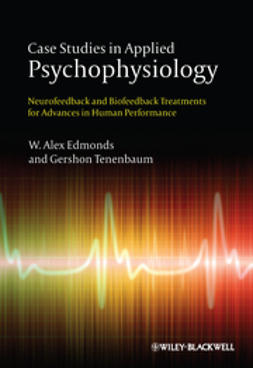 Edmonds, W. Alex - Case Studies in Applied Psychophysiology: Neurofeedback and Biofeedback Treatments for Advances in Human Performance, ebook