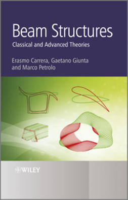 Carrera, Erasmo - Beam Structures: Classical and Advanced Theories, ebook