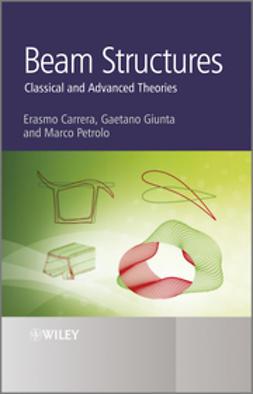 Carrera, Erasmo - Beam Structures: Classical and Advanced Theories, e-kirja