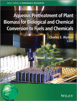 Wyman, Charles E. - Aqueous Pretreatment of Plant Biomass for Biological and Chemical Conversion to Fuels and Chemicals, e-bok