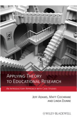Adams, Jeff - Applying Theory to Educational Research: An Introductory Approach with Case Studies, ebook