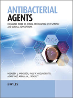 Anderson, Rosaleen - Antibacterial Agents: Chemistry, Mode of Action, Mechanisms of Resistance and Clinical Applications, e-bok
