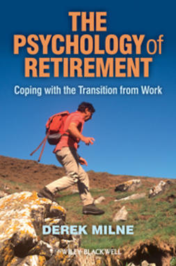 Milne, Derek L. - The Psychology of Retirement: Coping with the Transition from Work, e-kirja