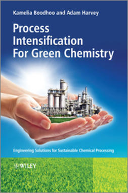 Boodhoo, Kamelia - Process Intensification Technologies for Green Chemistry: Engineering Solutions for Sustainable Chemical Processing, ebook