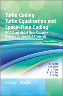 Hanzo, Lajos - Turbo Coding, Turbo Equalisation and Space-Time Coding: EXIT-Chart-Aided Near-Capacity Designs for Wireless Channels, ebook