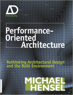 Hensel, Michael - Performance-Oriented Architecture: Rethinking Architectural Design and the Built Environment, e-bok