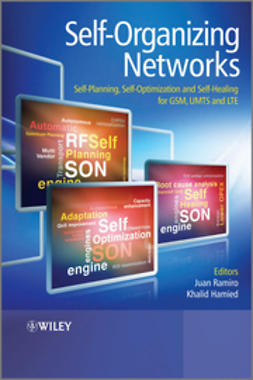 Ramiro, Juan - Self-Organizing Networks: Self-Planning, Self-Optimization and Self-Healing for GSM, UMTS and LTE, ebook