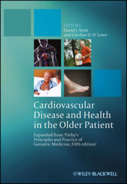 Lowe, Gordon D. O. - Cardiovascular Disease and Health in the Older Patient: Expanded from 'Pathy's Principles and Practice of Geriatric Medicine, Fifth Edition', e-kirja