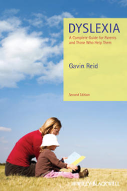 Reid, Gavin - Dyslexia: A Complete Guide for Parents and Those Who Help Them, ebook