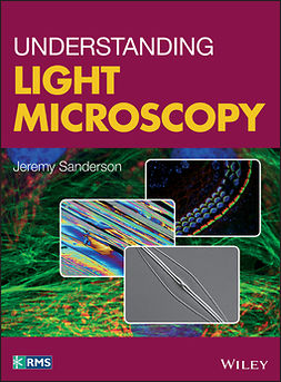 Sanderson, Jeremy - Understanding Light Microscopy, ebook