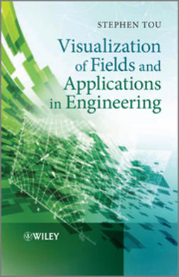 Tou, Stephen - Visualization of Fields and Applications in Engineering, e-bok