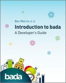 Morris, Ben - Introduction to bada: A Developer's Guide, ebook