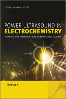 Pollet, Bruno - Power Ultrasound in Electrochemistry: From Versatile Laboratory Tool to Engineering Solution, ebook