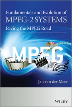 Meer, Jan Van der - Fundamentals and Evolution of MPEG-2 Systems: Paving the MPEG Road, ebook