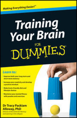 Alloway, Tracy Packiam - Training Your Brain For Dummies, ebook