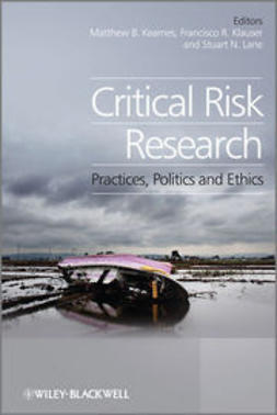 Lane, Stuart - Critical Risk Research: Practices, Politics and Ethics, ebook