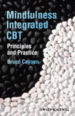 Cayoun, Bruno - Mindfulness-integrated CBT: Principles and Practice, ebook