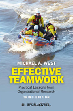 West, Michael A. - Effective Teamwork: Practical Lessons from Organizational Research, ebook