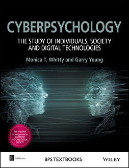 Whitty, Monica T. - Cyberpsychology: The Study of Individuals, Society and Digital Technologies, ebook